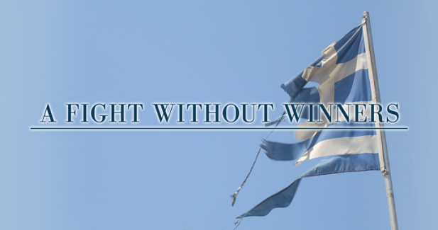 Greece suffers from its own mistakes – A fight without winners
